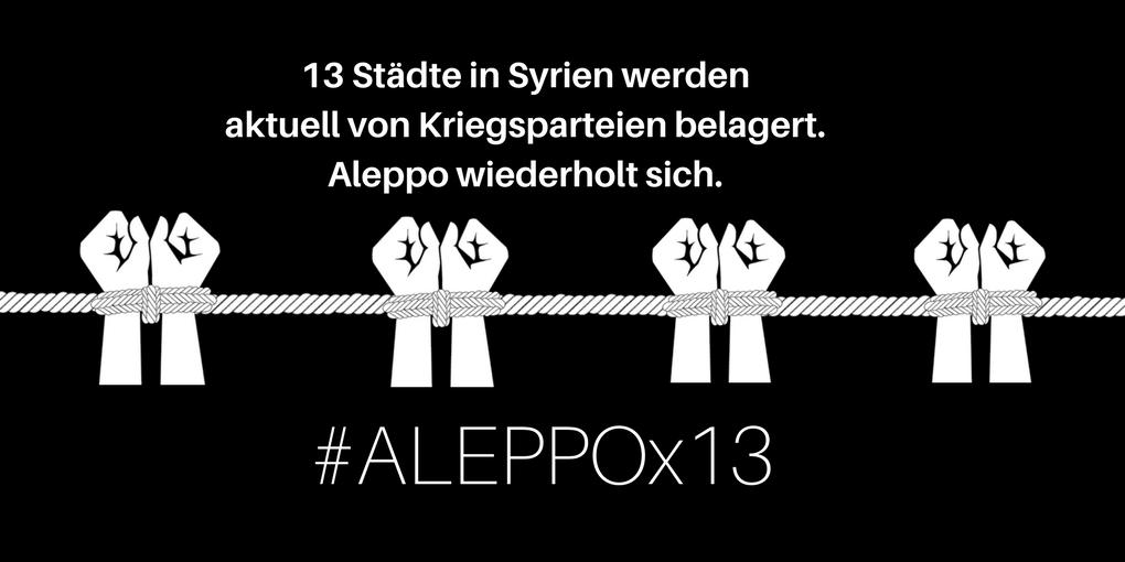 In Syrien gibt es 13 Orte wie Aleppo: belagert, beschossen, von der Außenwelt abgeschnitten